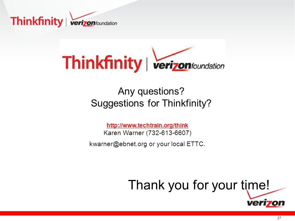 Thank you for your time! Any questions Suggestions for Thinkfinity
