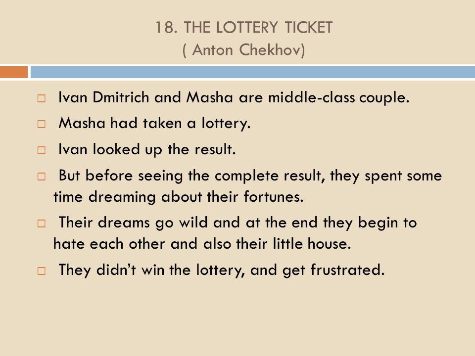 lottery ticket ivan Ivan dmitrich is married to masha, and lives on a salary of twelvehundred per year and is seemingly content with his life togetherthey have a lottery ticket and are excited a bout the.