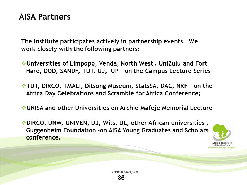 AISA Partners The Institute participates actively in partnership events. We work closely with the following partners: