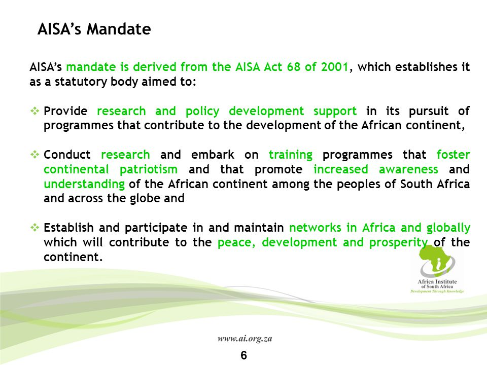 AISA's Mandate AISA's mandate is derived from the AISA Act 68 of 2001, which establishes it as a statutory body aimed to: