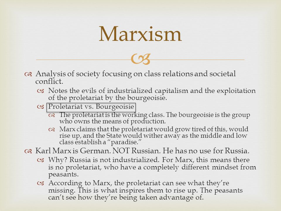 Marxism Analysis of society focusing on class relations and societal conflict.