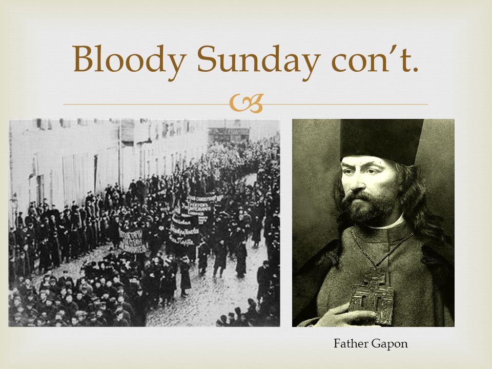 Bloody Sunday con't. Father Gapon