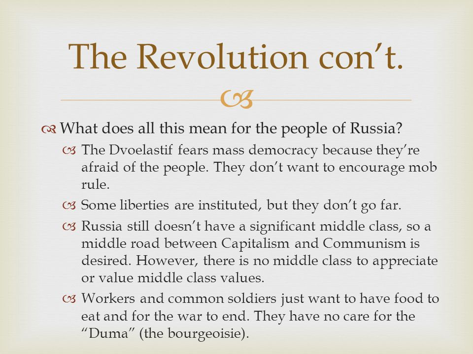 The Revolution con't. What does all this mean for the people of Russia