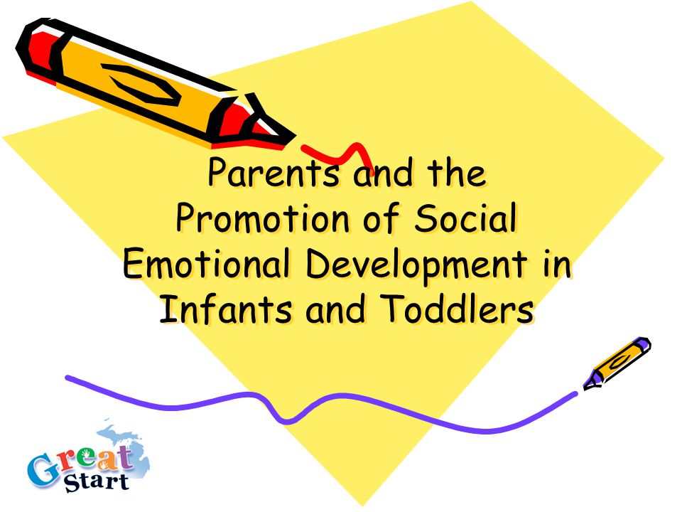 Parents and the Promotion of Social Emotional Development in Infants and Toddlers