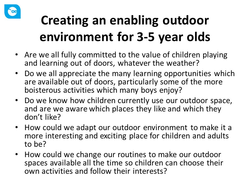 Creating an enabling outdoor environment for 3-5 year olds