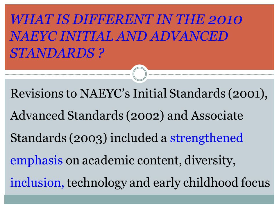 naeyc standard 5 Standard 5 using content knowledge to build meaningful curriculum students prepared in early childhood degree programs use their knowledge of academic disciplines to design, implement, and evaluate experiences that promote positive development and learning for each child.