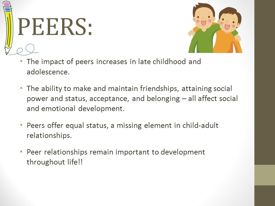 development of peer relationships in adolescence The journal of adolescence is an international, broad based the intersection of identity development processes and peer relationship experiences renee galliher   jennifer kerpelman.
