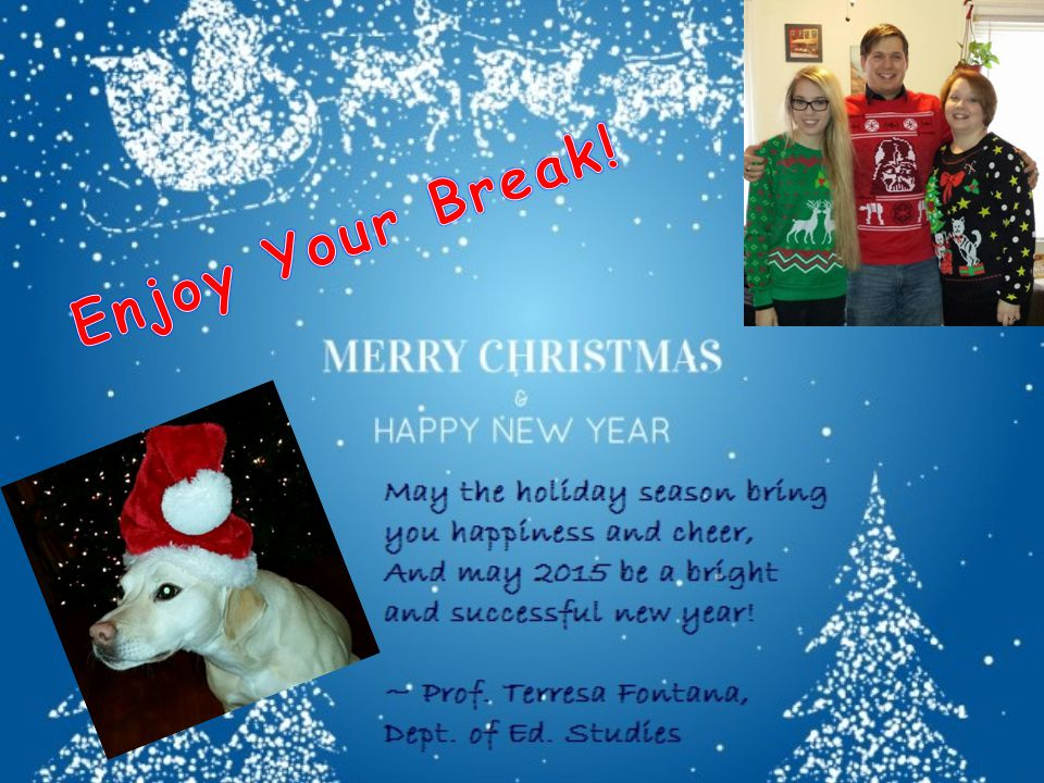 Enjoy Your Break!