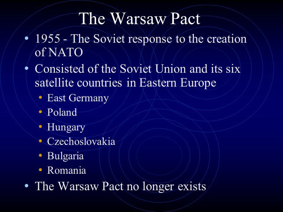 The Warsaw Pact The Soviet response to the creation of NATO