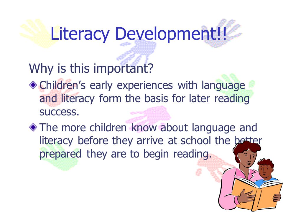 Literacy Development!! Why is this important