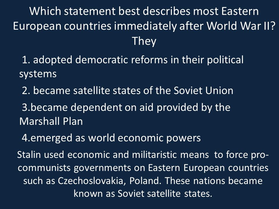 Which statement best describes most Eastern European countries immediately after World War II They