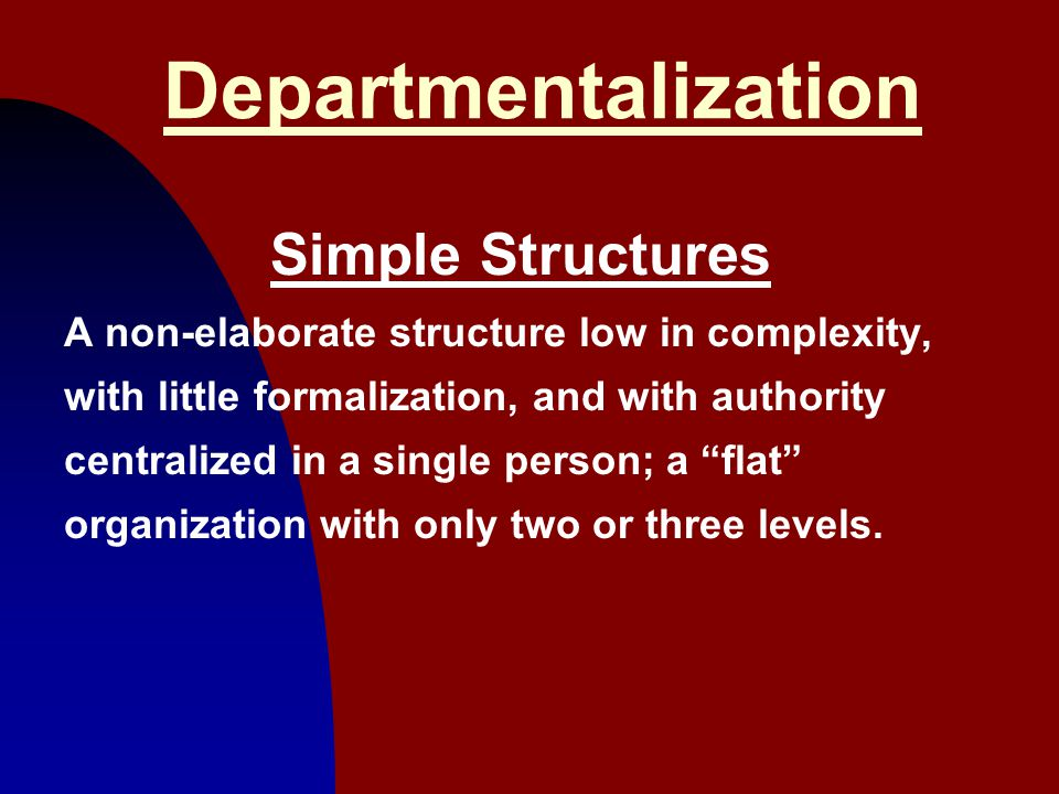 Departmentalization Simple Structures
