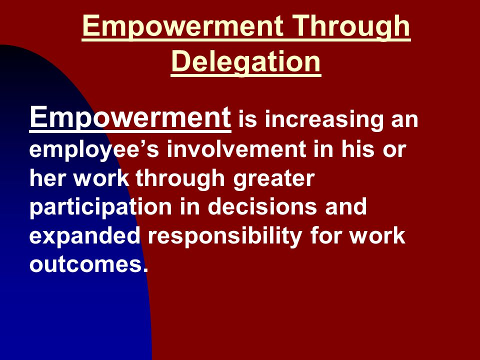 Empowerment Through Delegation