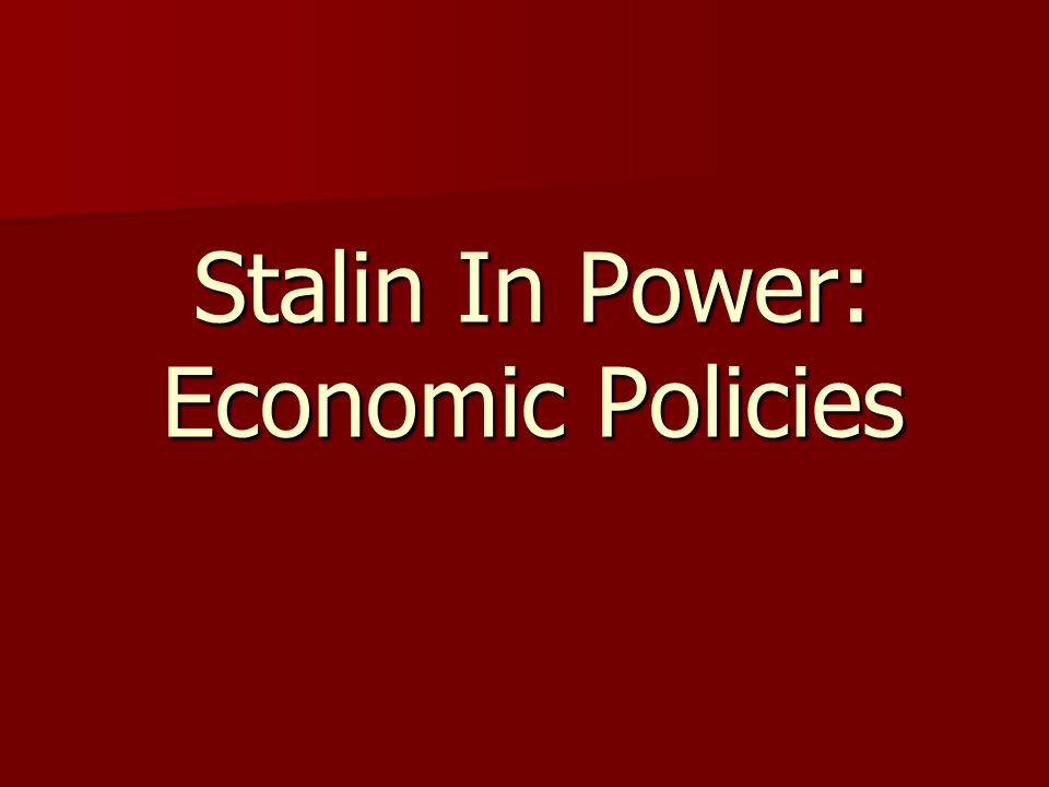 stalins economic policies essay Be as specific as you can, then generalize for overall lessons about the making of economic policies in a major developing state  joseph stalin essay topics next lesson holocaust essay topics.