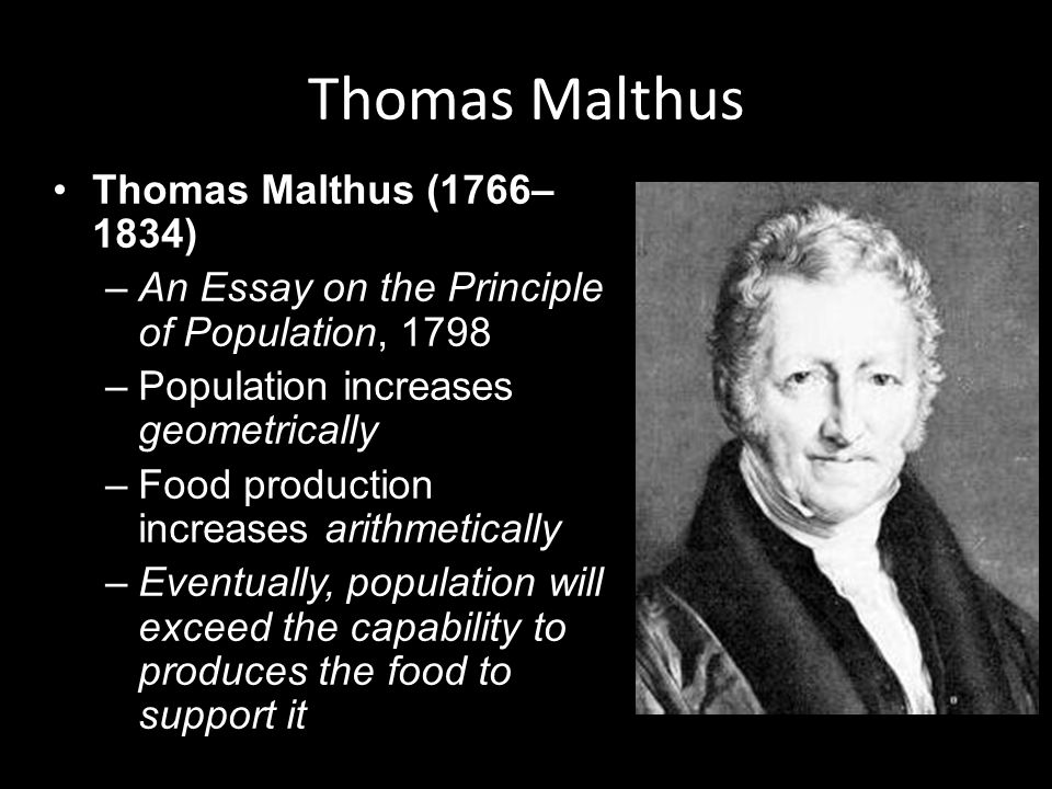 thomas malthus essay on population 1798 There are two versions of thomas robert malthus's essay on the principle of population the first, published anonymously in 1798, was so successful that malthus soon elaborated on it under his real name.