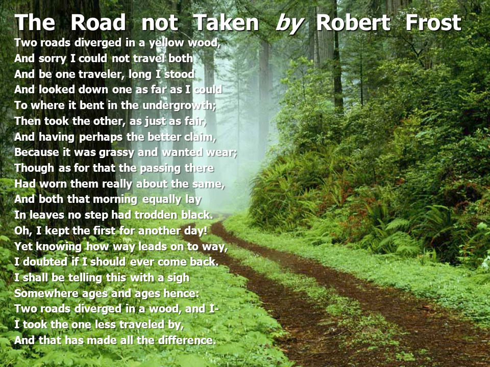 an analysis of the traveler in the road not taken by robert frost A widely known poem, the road not taken by robert frost is a poem that i'm sure many (if not all) of you have read before but wait you'll be surprised to.