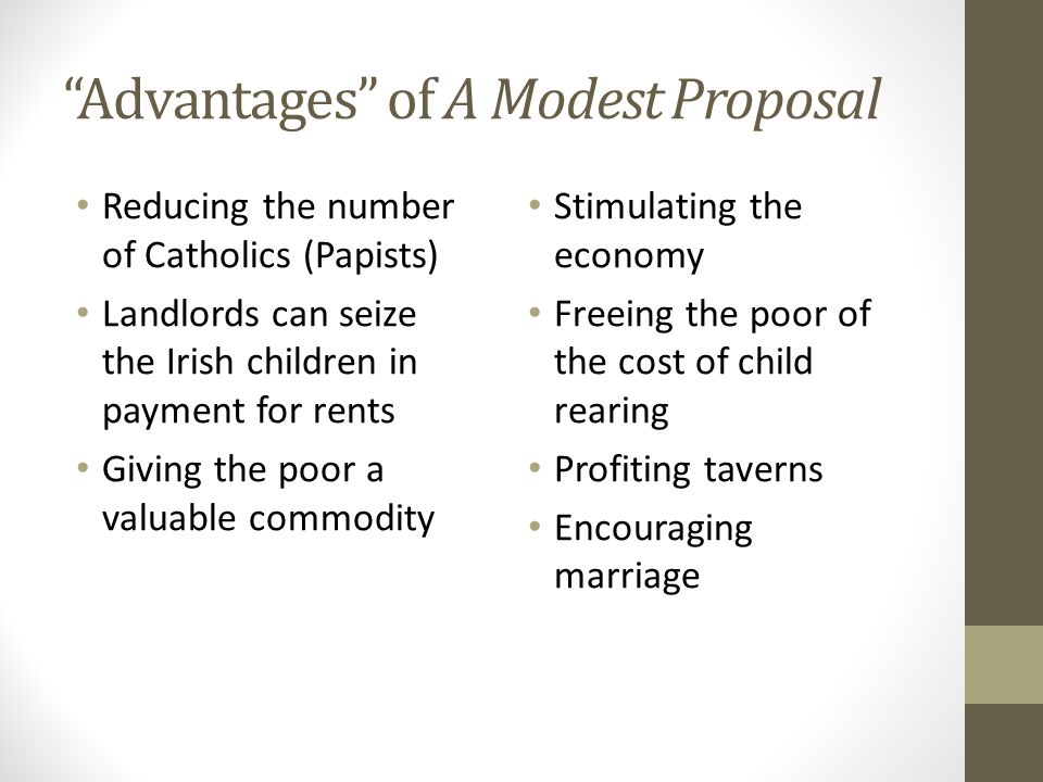 "rhetorical analysis of a modest proposal Name instructor subject date rhetorical analysis of a modest proposal by jonathan swift jonathan swift's ""a modest proposal†argues that the irish might end."