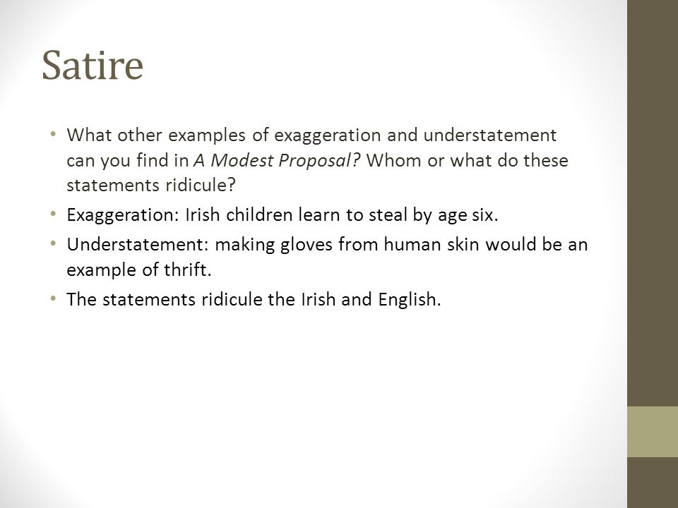 satire what other examples of exaggeration and understatement can you find in a modest proposal whom - Modest Proposal Essay Examples