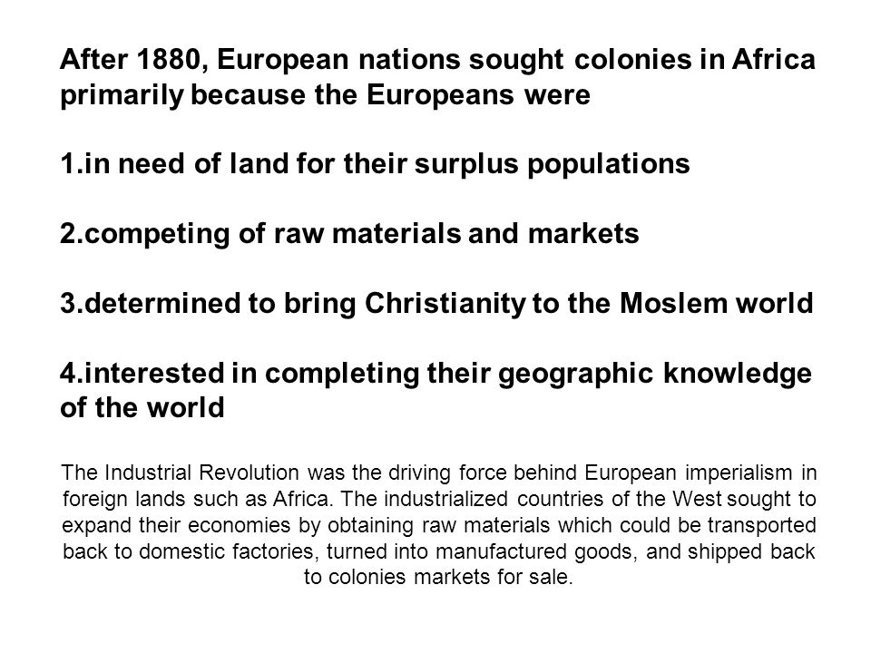 essay on what was the driving force behind european imperialism in africa Free european imperialism papers, essays european imperialism in africa and the european idea of superiority were the driving forces at the european home.