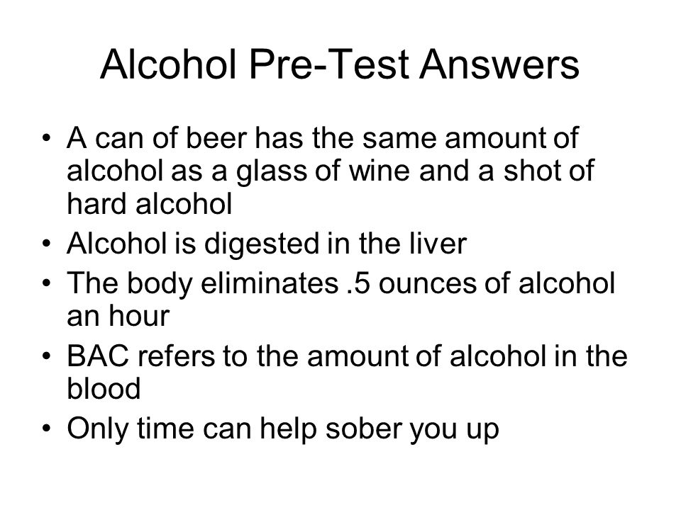 Alcohol Pre-Test Answers