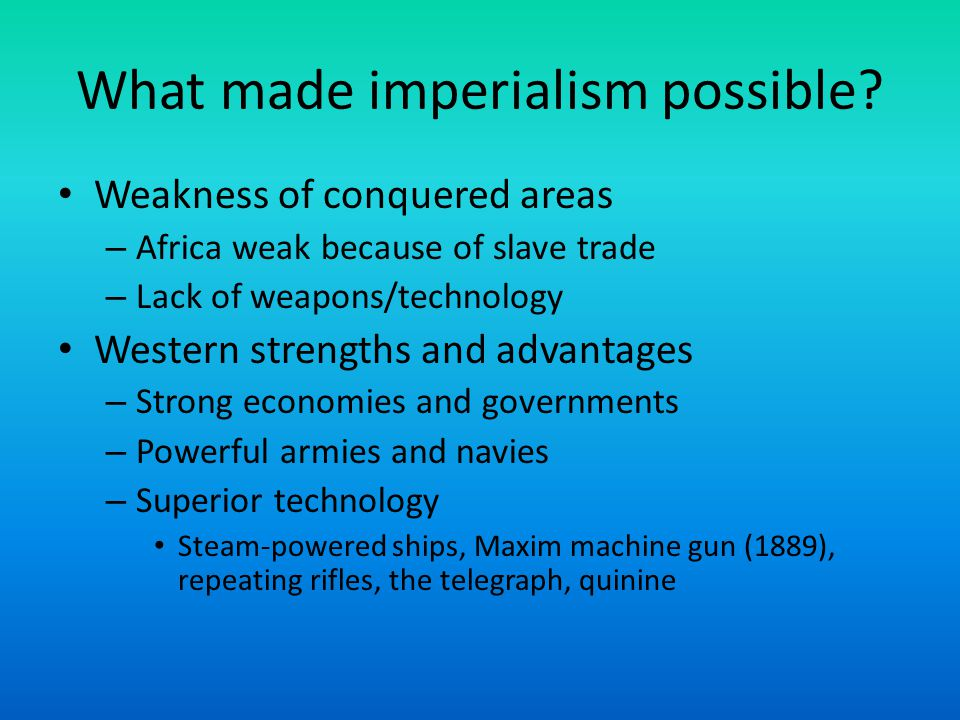 What made imperialism possible