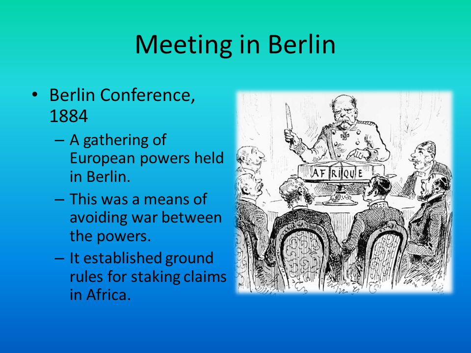 Meeting in Berlin Berlin Conference, 1884