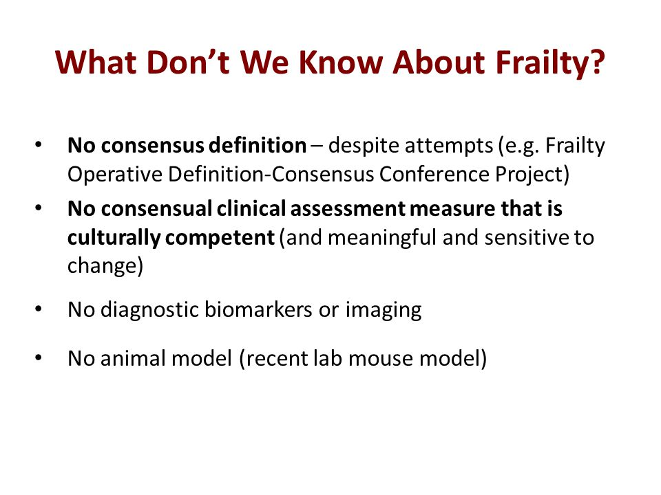 What Donu0027t We Know About Frailty