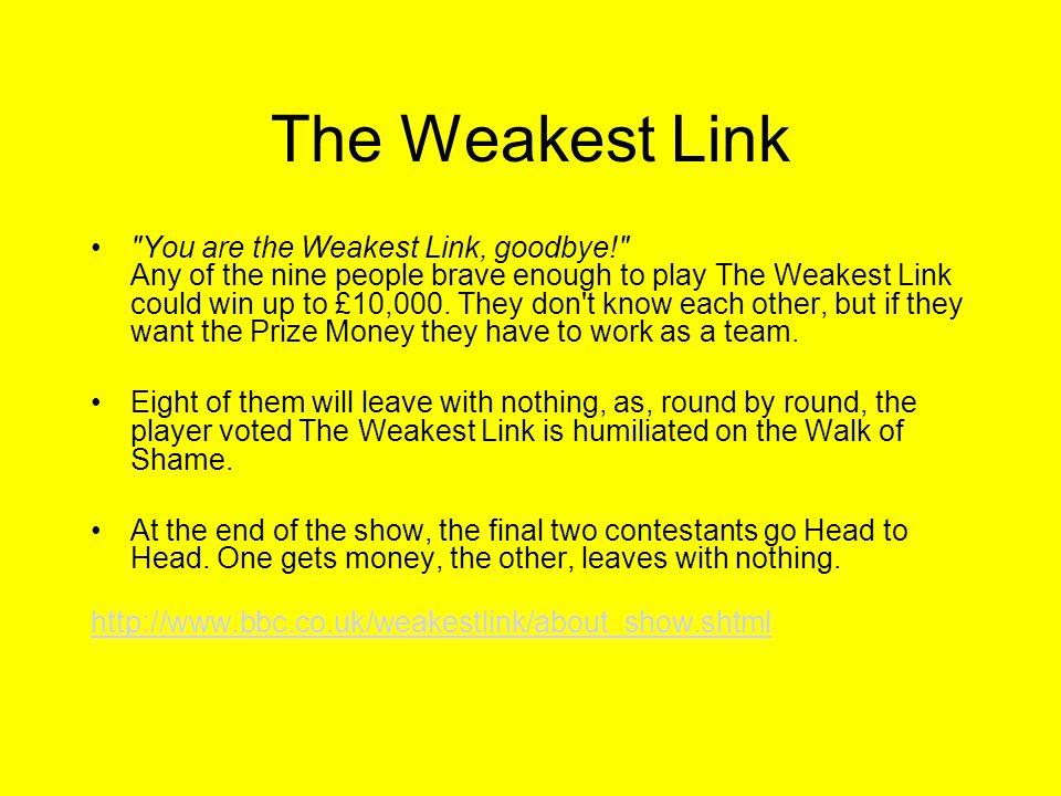 The Weakest Link \
