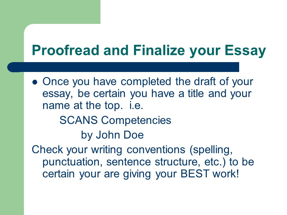 proofread your essay Proofreading proofreading means examining your text carefully to find and correct typographical errors and mistakes in grammar, style, and spelling here are some tips.