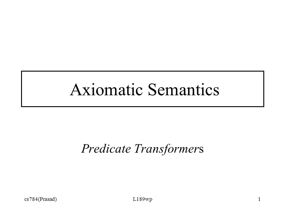 Predicate Transformers Ppt Video Online Download