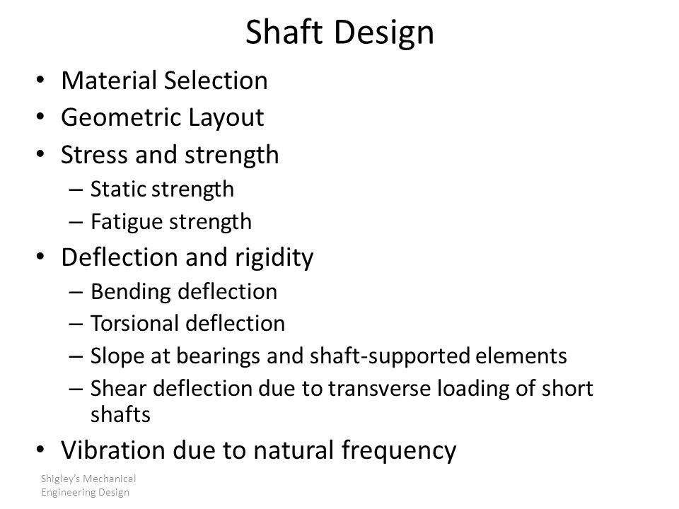 Shaft Design Material Selection Geometric Layout Stress and strength