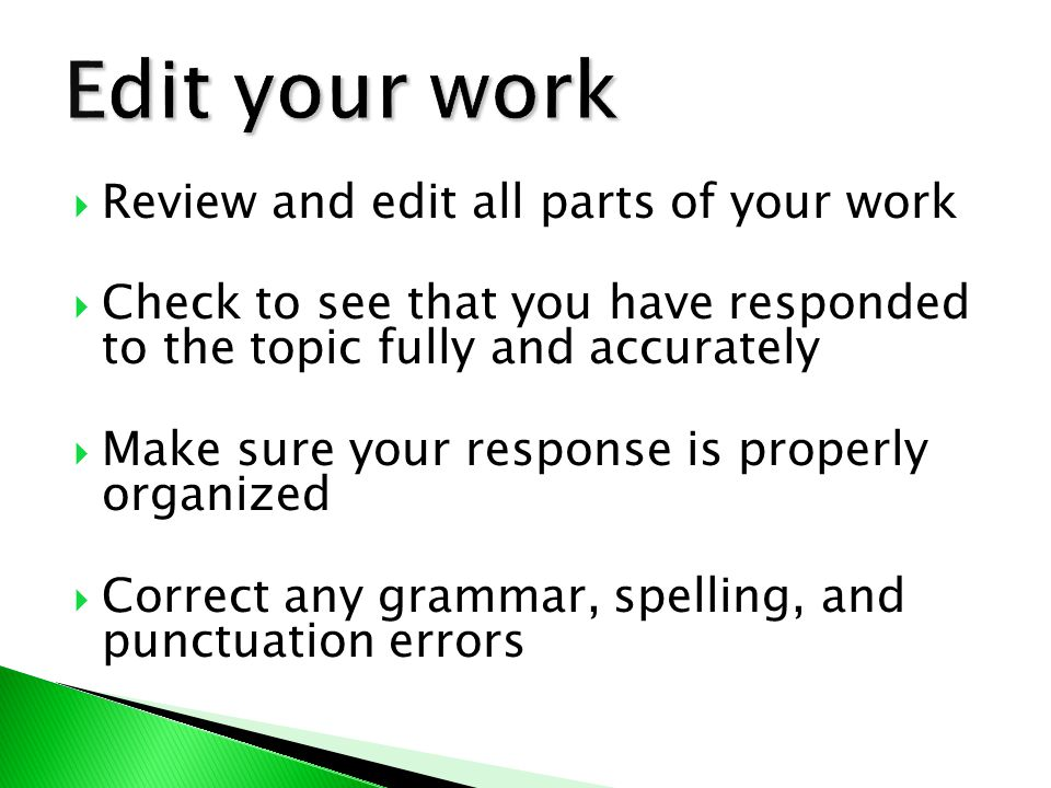 Edit your work Review and edit all parts of your work