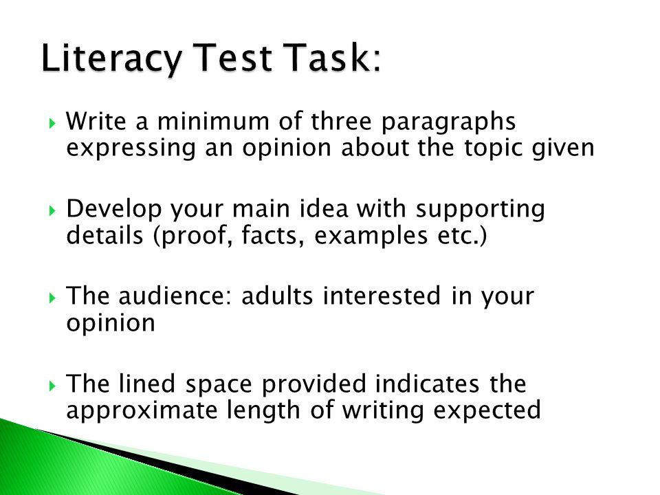 Literacy Test Task: Write a minimum of three paragraphs expressing an opinion about the topic given.