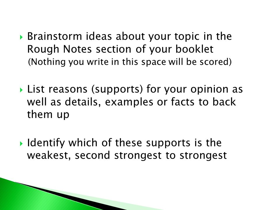 Brainstorm ideas about your topic in the Rough Notes section of your booklet