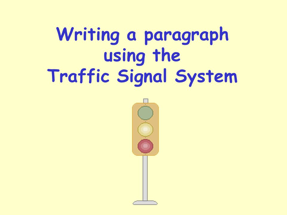 Writing a paragraph using the Traffic Signal System
