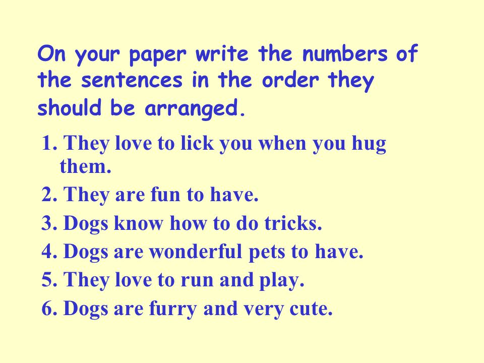 On your paper write the numbers of the sentences in the order they should be arranged.