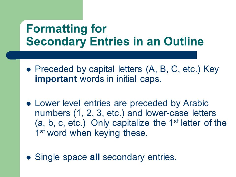 Formatting for Secondary Entries in an Outline
