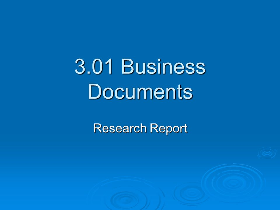 3.01 Business Documents Research Report