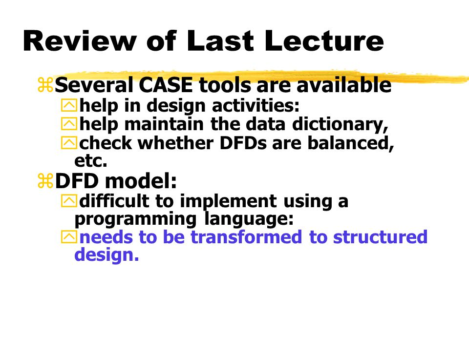 review of last lecture several case tools are available dfd model - Dfd Tools