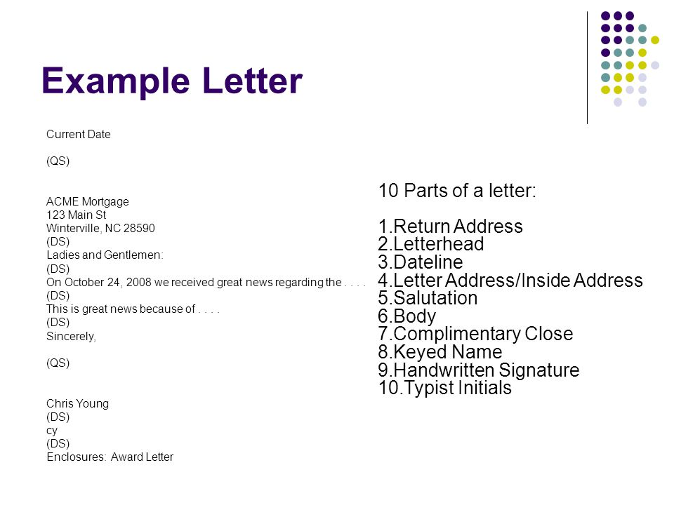 Example Letter 10 Parts of a letter: Return Address Letterhead