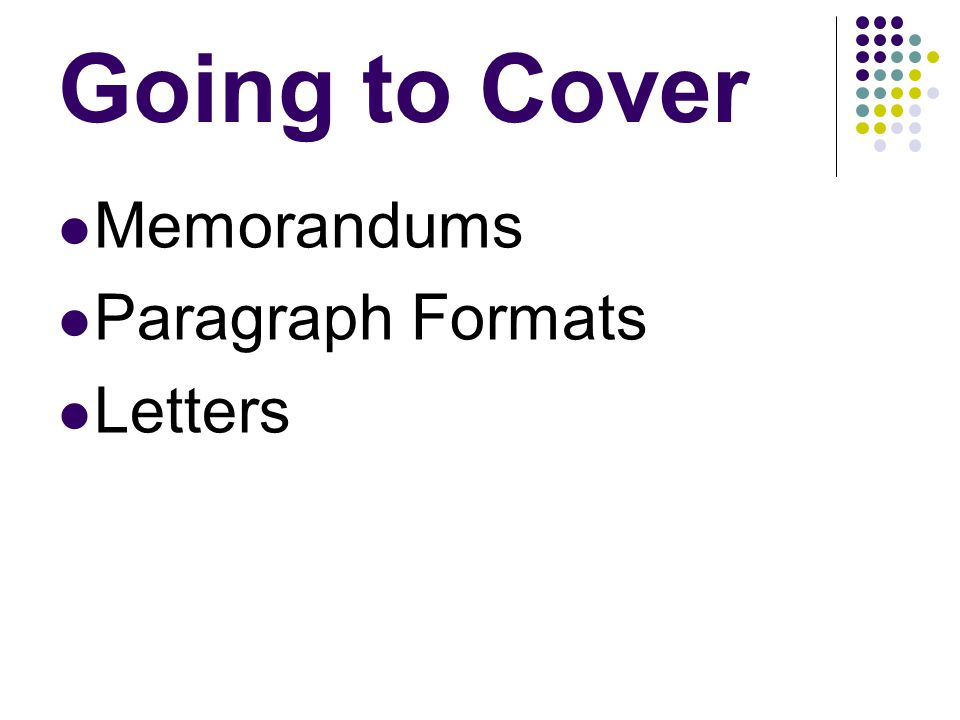 Going to Cover Memorandums Paragraph Formats Letters