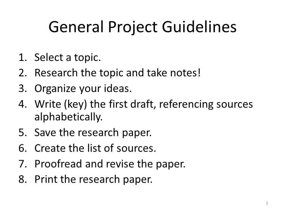 general guidelines research paper Definition: a literary research paper is a compilation and interpretation of factual materials and of critics' opinions on a specific subject in a literary work.