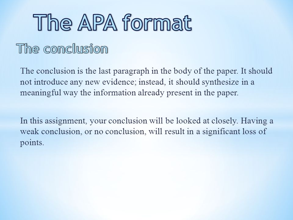 The APA format The conclusion