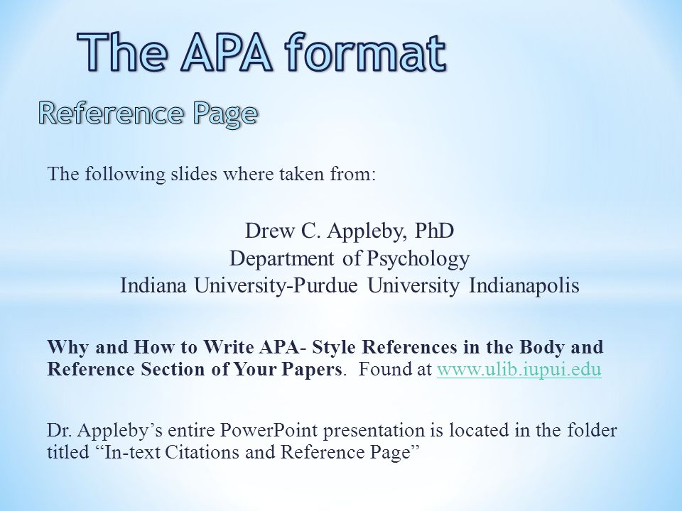 The APA format Reference Page Drew C. Appleby, PhD