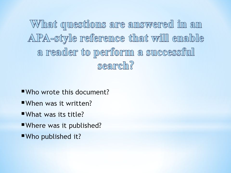What questions are answered in an APA-style reference that will enable a reader to perform a successful search