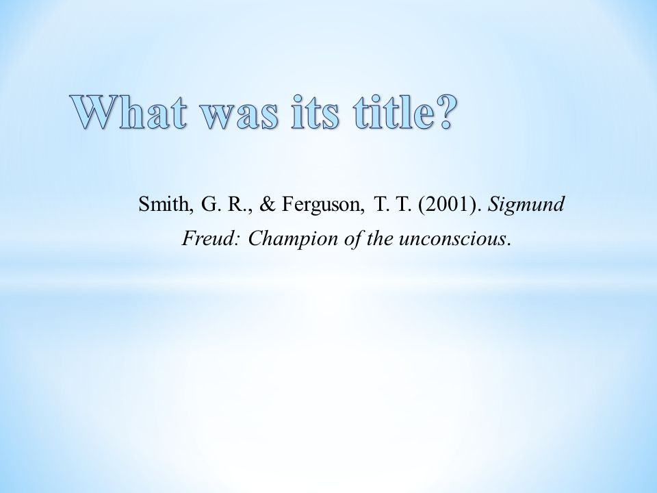 What was its title Smith, G. R., & Ferguson, T. T. (2001). Sigmund