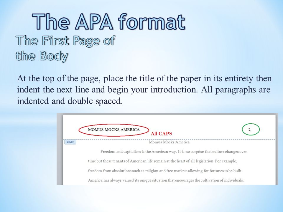 The APA format The First Page of the Body