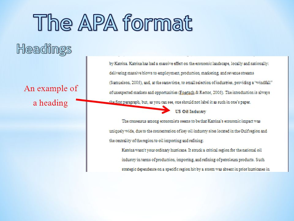 The APA format Headings An example of a heading