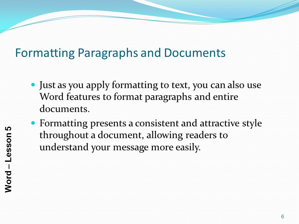 Formatting Paragraphs and Documents