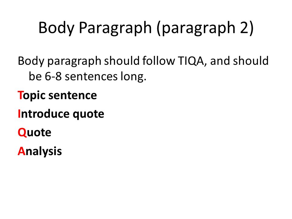 how long should a body paragraph be in an essay Tips for writing a five paragraph essay  a five paragraph essay, which should be 500 to 800 words long and include an  form the body of the essay.